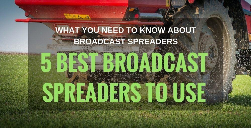 Best Broadcast Spreaders
