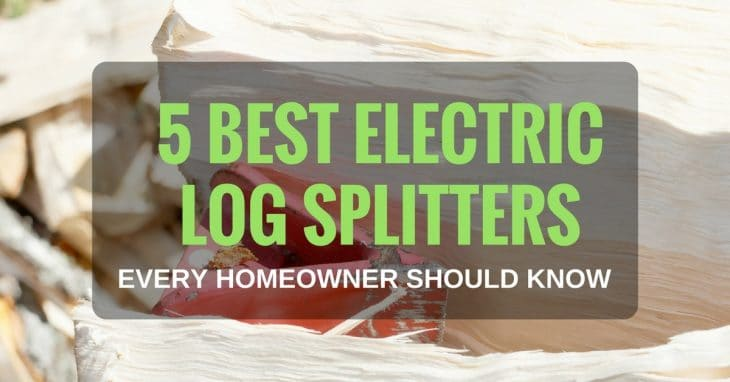 5 Best Electric Log Splitters Every Homeowner Should Know