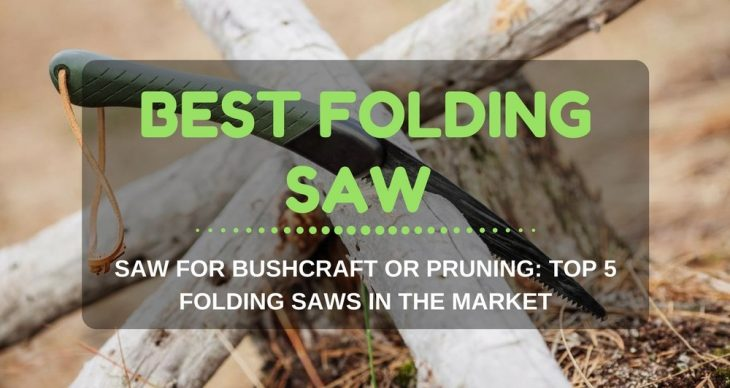 Best Folding Saw For Bushcraft or Pruning