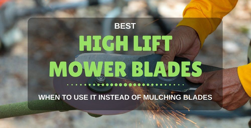 Best High Lift Mower Blades: When To Use It Instead of
