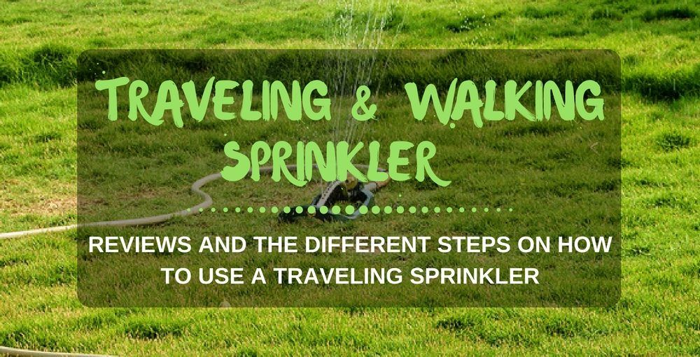 best traveling or walking sprinklers