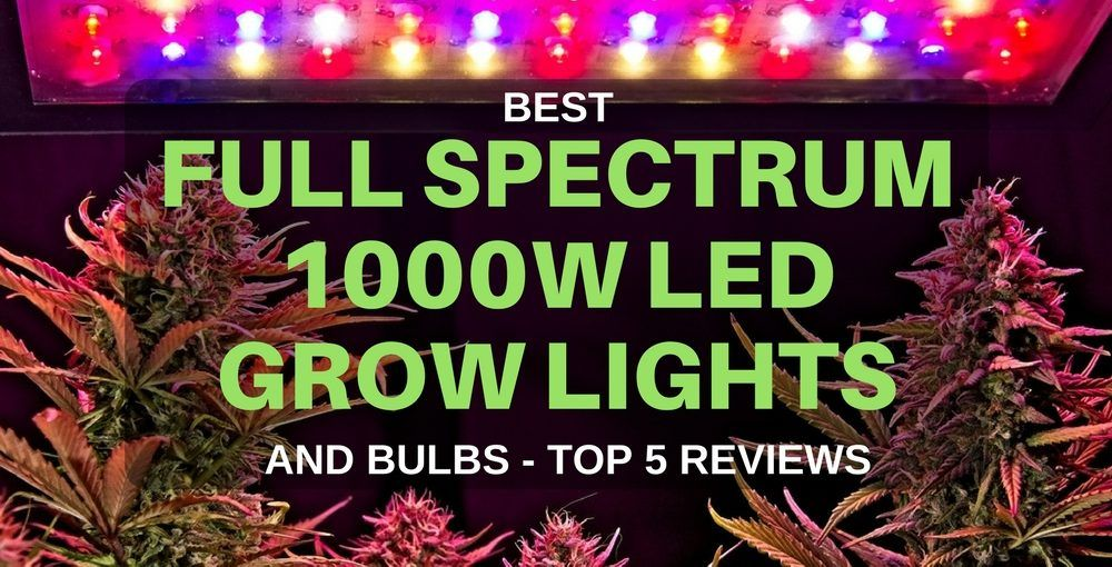 Best Cheap Full Spectrum Led Grow Lights 1000w Equivalent 2018
