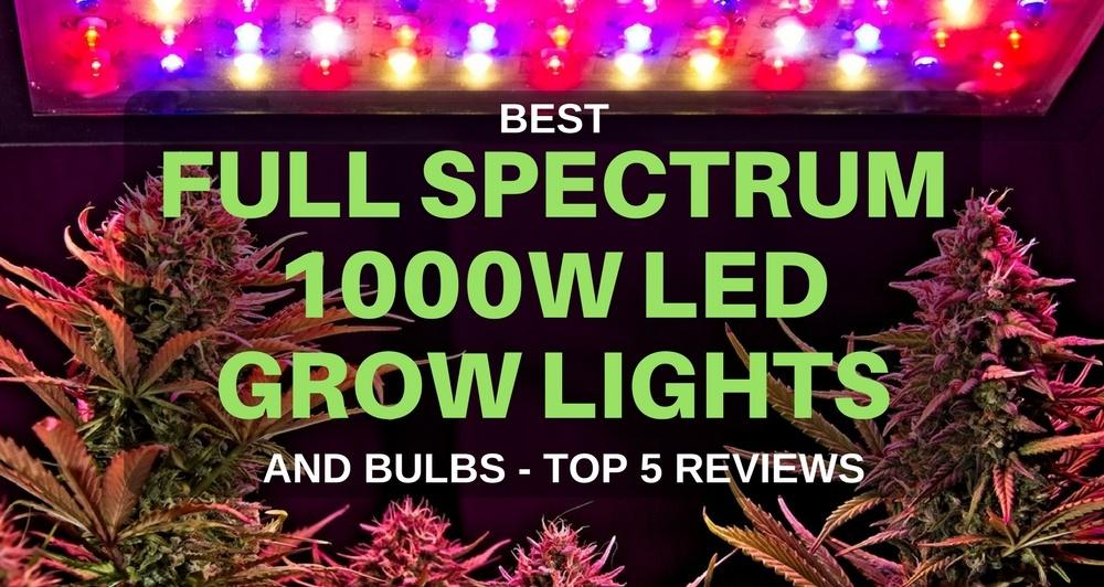 best full spectrum 1000w LED grow lights