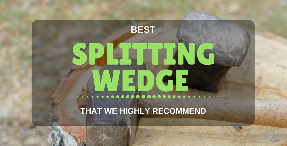 best-splitting-wedge