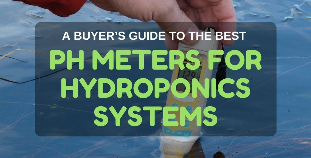 best pH meters for hydroponics