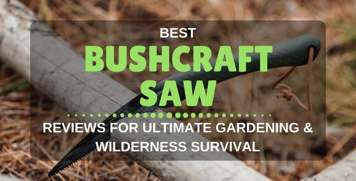 best bushcraft saw