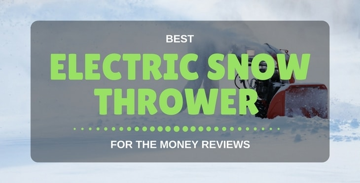 best electric snow throwers