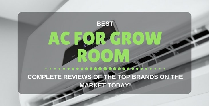 Best AC FOR GROW ROOM
