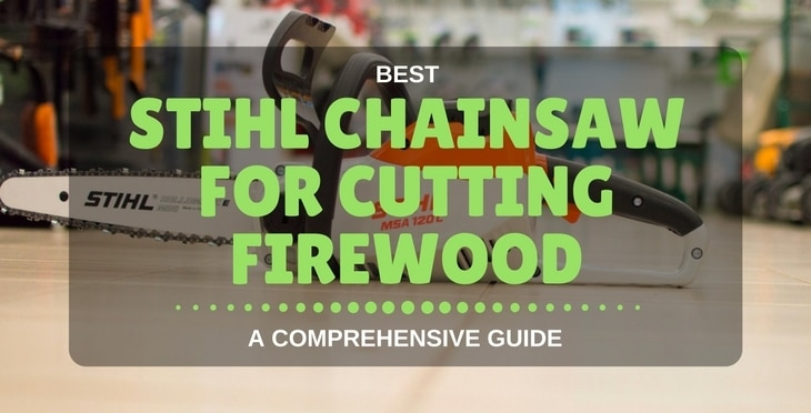 Best Stihl Chainsaw For Cutting Firewood – A Comprehensive Guide
