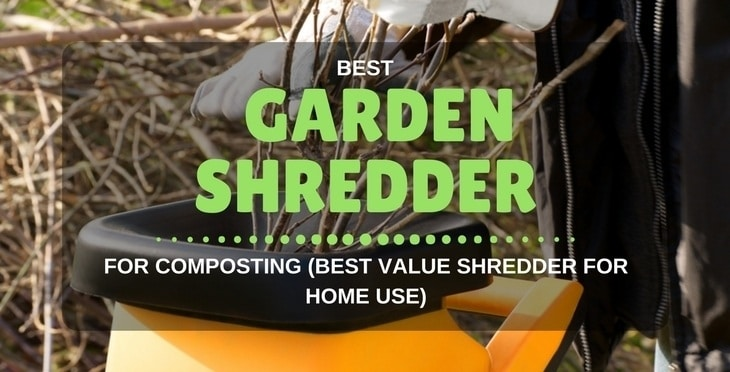 Best Garden Shredder for Composting