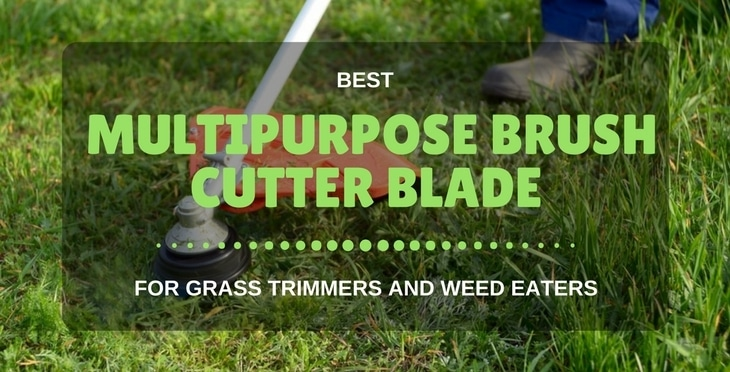 best multipurpose brush cutter blades