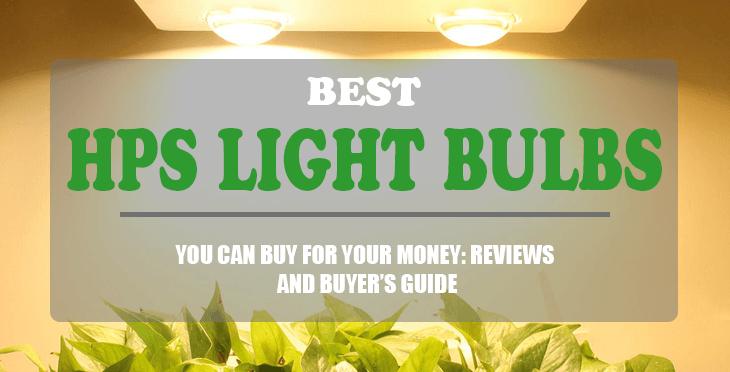 Best HPS Grow Lights 2018 Reviews & Guides