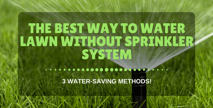 best way to water lawn without sprinkler system